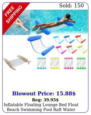 inflatable floating lounge bed float beach swimming pool raft water hammock swi