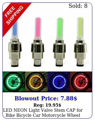 led neon light valve stem cap bike bicycle car motorcycle wheel tire lamp u
