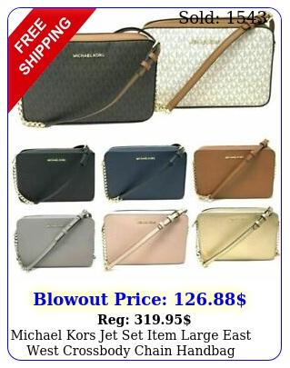 michael kors jet set item large east west crossbody chain handbag clutc