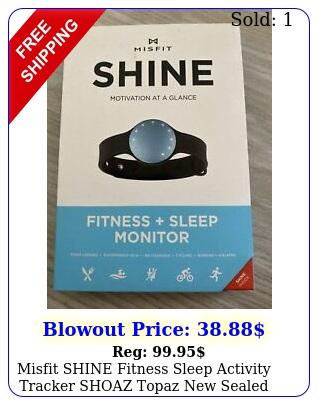 misfit shine fitness  sleep activity tracker shoaz topaz seale