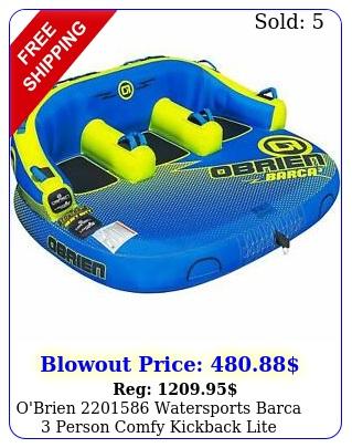 o'brien watersports barca person comfy kickback lite towable boat tub