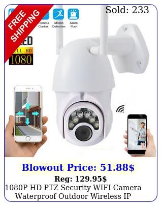 p hd ptz security wifi camera waterproof outdoor wireless ip cctv pan ir ca
