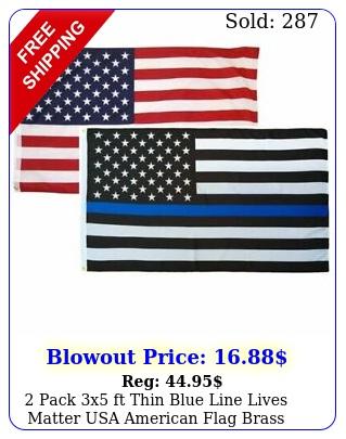 pack x ft thin blue line lives matter usa american flag brass grommet