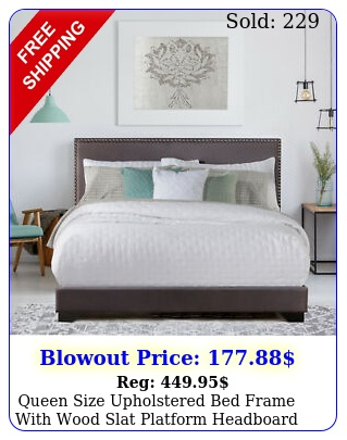 queen size upholstered bed frame with wood slat platform headboard nailhead tri
