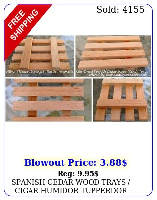 spanish cedar wood trays cigar humidor tupperdor coolerdor kiln drie