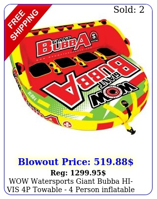 wow watersports giant bubba hivis p towable  person inflatable boat tub