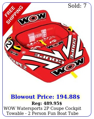 wow watersports p coupe cockpit towable  person fun boat tube red coup